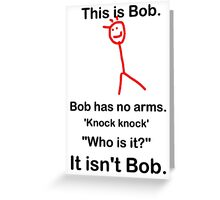 This is Bob... T Shirts, Stickers and Other Gifts Greeting Card