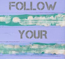 FOLLOW YOUR DREAMS  motivational quote by Stanciuc