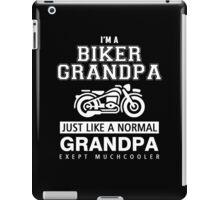 I'M A BIKER GRANDPA JUST LIKE A NORMAL GRANDPA EXEPT MUCHCOOLER iPad Case/Skin