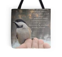 """Your Heavenly Father Feeds Them"" Tote Bag"