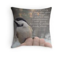 """""""Your Heavenly Father Feeds Them"""" Throw Pillow"""