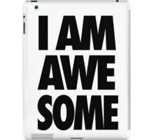 I AM AWESOME iPad Case/Skin