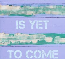 THE BEST IS YET TO COME  motivational quote by Stanciuc