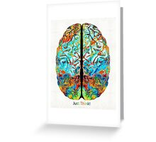 Colorful Brain Art - Just Think - By Sharon Cummings Greeting Card