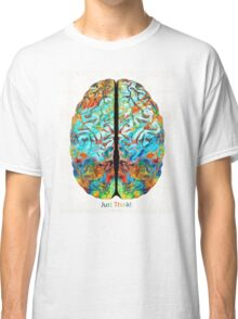 Colorful Brain Art - Just Think - By Sharon Cummings Classic T-Shirt