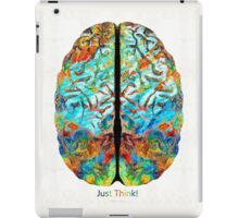 Colorful Brain Art - Just Think - By Sharon Cummings iPad Case/Skin