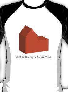 We Built This City on Rock & Wheat (ORANGE) T-Shirt