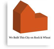 We Built This City on Rock & Wheat (ORANGE) Canvas Print