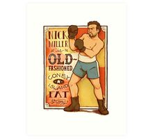 Nick Miller is Old-Fashioned Coney Island Fat Strong Art Print