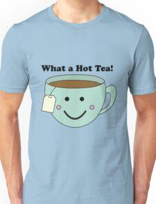 What a Hot Tea!! Unisex T-Shirt