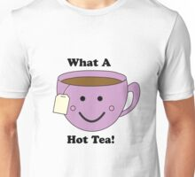 What a Hot Tea! Unisex T-Shirt