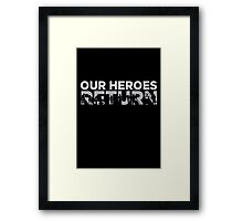 Our heroes return Framed Print