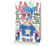 Ain't No Rest For The Wicked Greeting Card