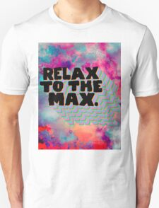 Relax To The Max T-Shirt