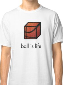 Ball.is.life Classic T-Shirt