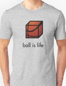 Ball.is.life Unisex T-Shirt