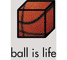 Ball.is.life Photographic Print