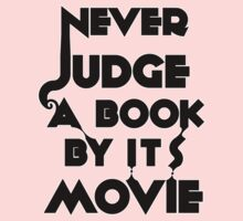 Never Judge A Book By Its Movie - Tshirt Kids Clothes