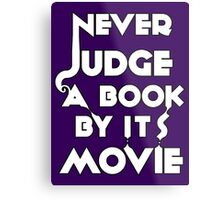 Never Judge A Book By Its Movie - White Metal Print