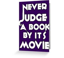 Never Judge A Book By Its Movie - White Greeting Card