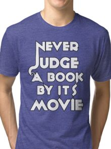 Never Judge A Book By Its Movie - White Tri-blend T-Shirt