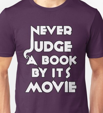 Never Judge A Book By Its Movie - White Unisex T-Shirt
