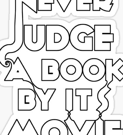 Never Judge A Book By Its Movie - White Sticker