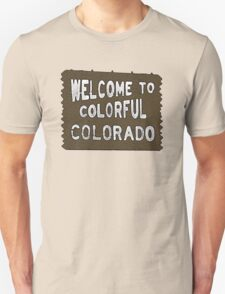 Colorful Colorado wood welcome sign Unisex T-Shirt