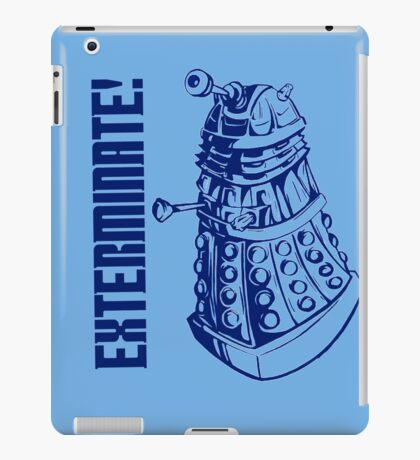 EXTERMINATE! (With Caption) iPad Case/Skin