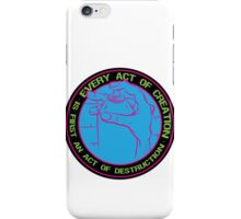 Every Act of Creation is First an Act of Destruction iPhone Case/Skin