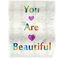 Uplifting Art - You Are Beautiful by Sharon Cummings Poster