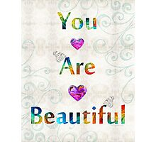 Uplifting Art - You Are Beautiful by Sharon Cummings Photographic Print