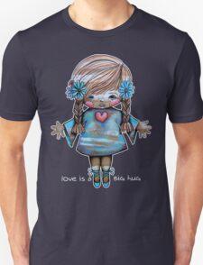 Love is a BIG hug Tee Unisex T-Shirt