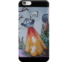 It's Time to be Abducted iPhone Case/Skin