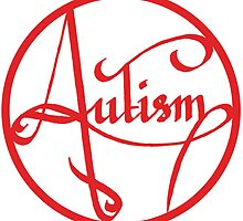 Autism is simply beautiful - Red by autistictic