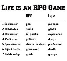 Life is an RPG Game Photographic Print