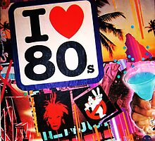 I LOVE 80s by TeddyDan