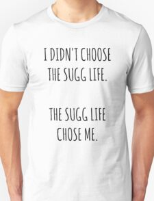 """The Sugg Life""  T-Shirt"