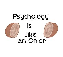 Psychology Is Like an Onion by createdbyme