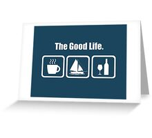 The Good Life Coffee Sailing Wine Funny Shirt Greeting Card