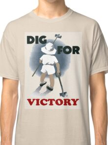 Dig For Victory T Shirt Classic T-Shirt