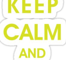 Keep Calm and Stay Nuclear! Sticker