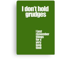 I Don't Hold Grudges -Typography Poster Canvas Print