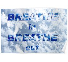 Breathe in Breathe out ... Poster