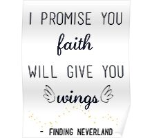 I Promise You Faith Will Give You Wings - Finding Neverland Poster