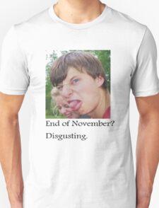 disgusting. T-Shirt