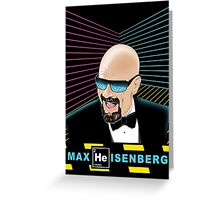 Heisenberg / Max Headroom Mashup Greeting Card