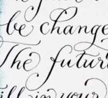 Inspirational quote about the past calligraphy art Sticker