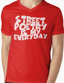 Street Poetry Is My Everyday Mens V-Neck T-Shirt