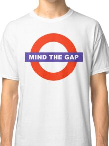 Mind The Gap Classic T-Shirt